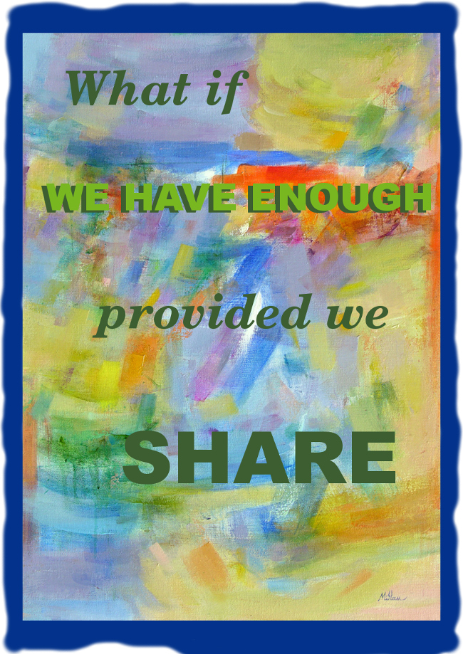 What if we have enough provided we share?
