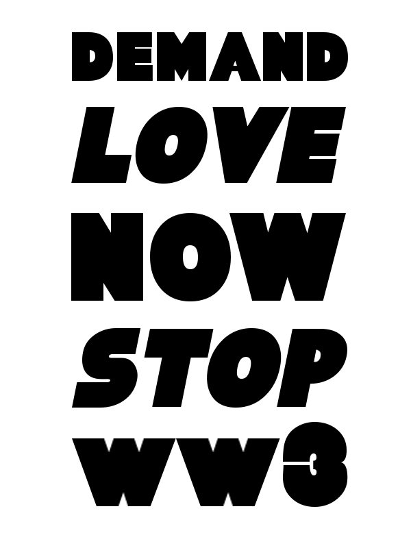 Demand love now, stop ww3
